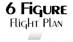 6 Figure Flight Plan