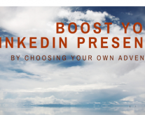 Boost your LinkedIn Presence by Choosing Your Own Adventure