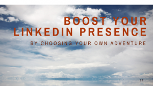 Boost your LinkedIn presence