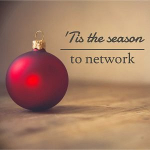 Tis the season to network