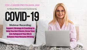 Pajama Jam COVID 19 Webinar for Resume Writers & Career Coaches