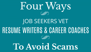 Vetting Resume Writers & Career Coaches to Avoid Scams