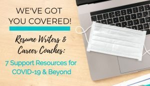 CDI's 7 COVID-19 Support Resources for Resume Writers, Career Coaches and Job Seekers