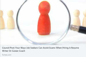 Forbes article on how job seekers can avoid resume writer and career coach scams
