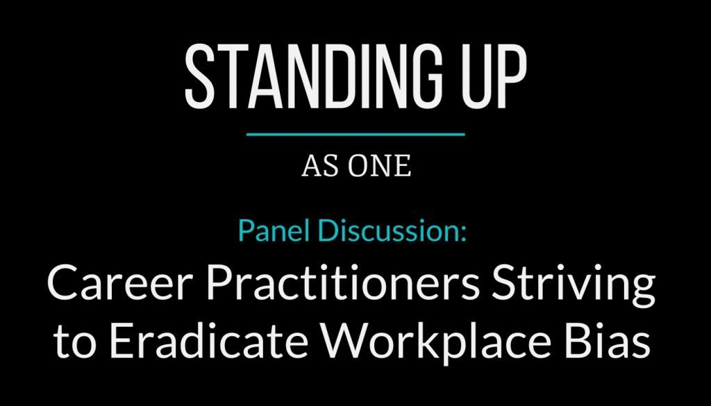 Standing Up As One Roundtable Discussion - Career Practitioners Striving to Eradicate Workplace Bias