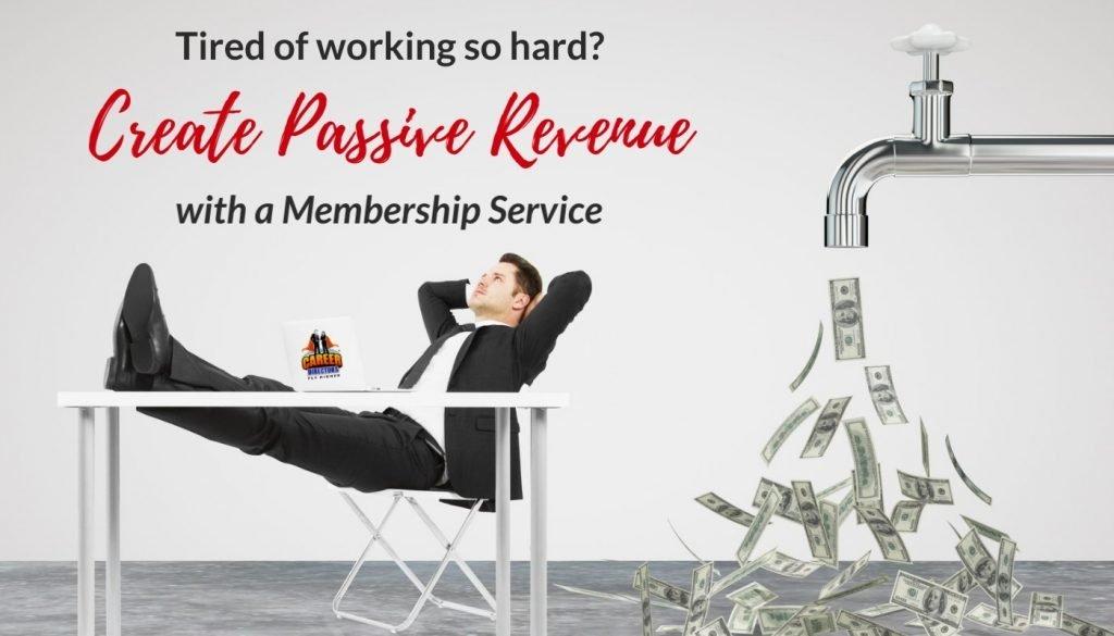 Create a Membership Service for Passive Revenue