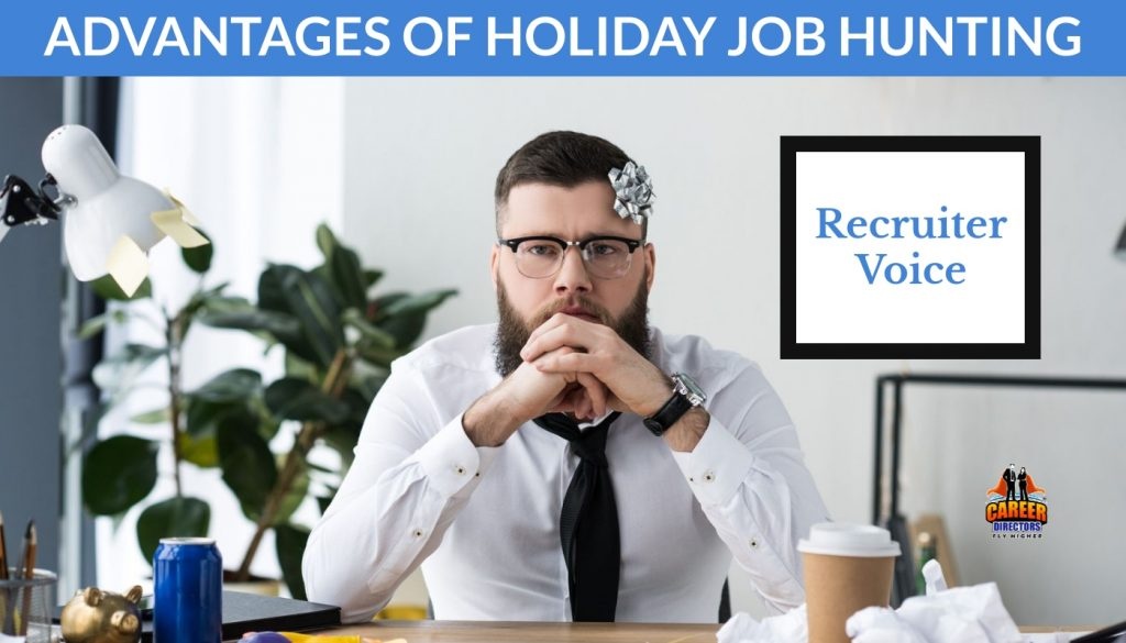 Recruiters Speak on the Advantages of a Holiday Job Search