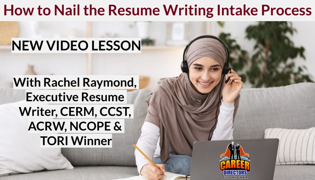 Nail the Resume Writing Intake Session - Video Lesson with Rachel Raymond
