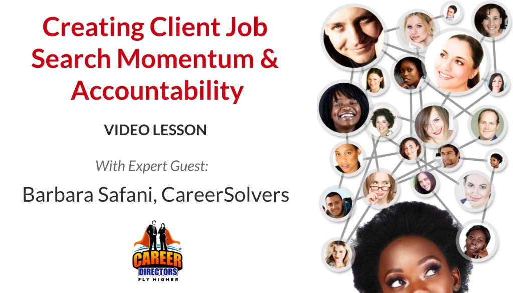 Video Lesson with Barbara Safani - Creating Client Job Search Momentum & Accountability