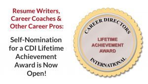 CDI's Lifetime Achievement Award for Resume Writers, Career Coaches, and Other Career Pros - Self-Nomination is Now Open
