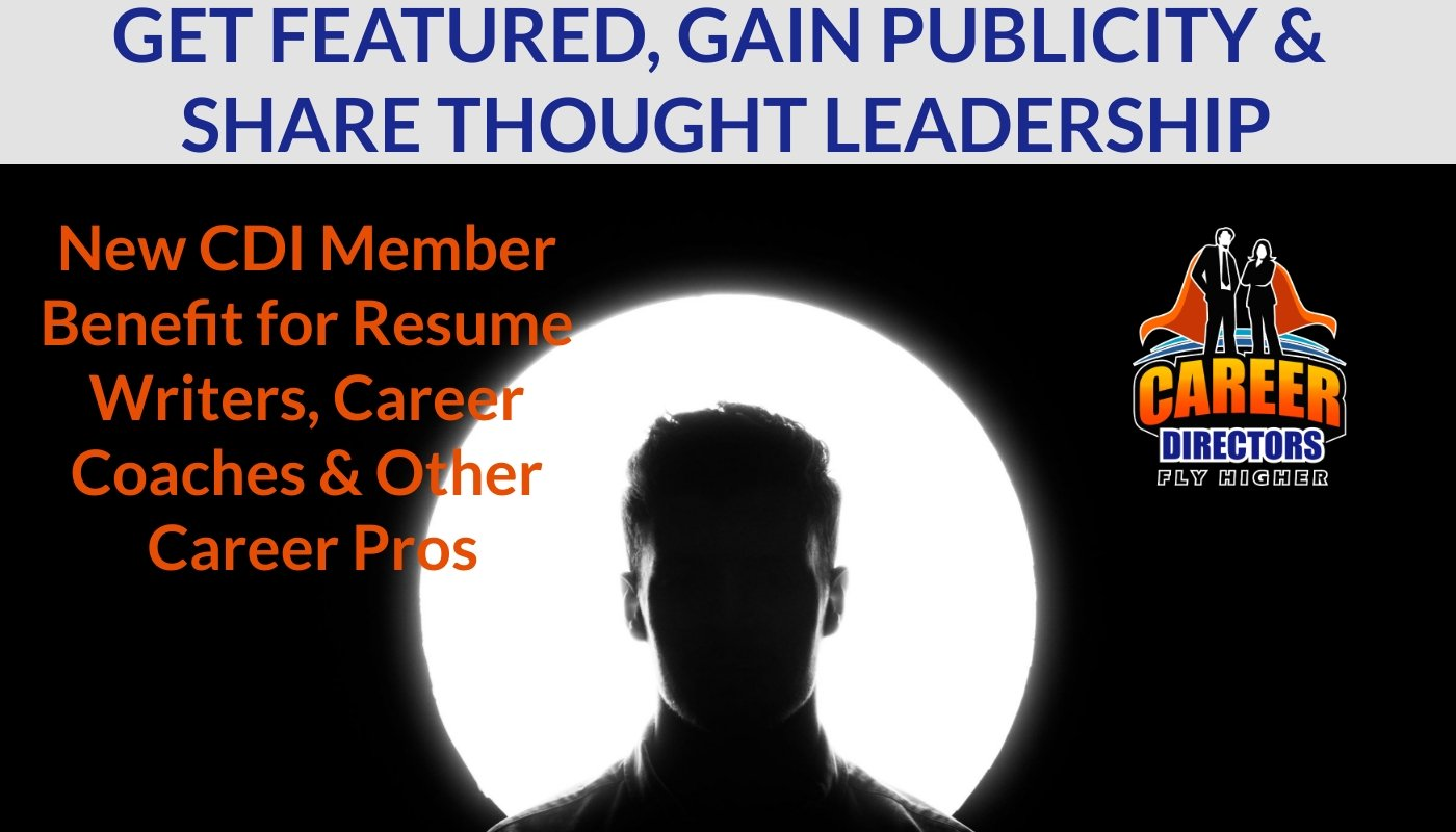 CDI New Member Benefit: Be a Featured Career Professional & Thought Leader