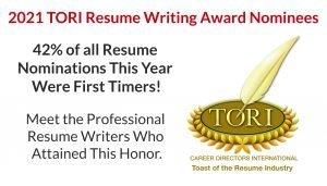 2021 TORI Award Nominees -- CDI's 2021 Toast of the Resume Industry TORI Resume Writing Award Nominees
